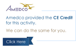Amedco Provided the CE Credit for this activity. We can do the same for you. Click Here.